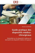 Guide Pratique Des Dispositifs M�dico-Chirurgicaux