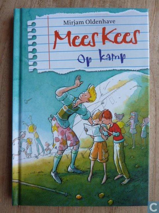 Mees Kees - Mees Kees op kamp - Mirjam Oldenhave |