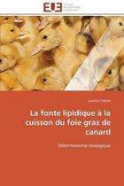 La Fonte Lipidique � La Cuisson Du Foie Gras de Canard