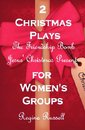 2 Christmas Plays for Women's Groups