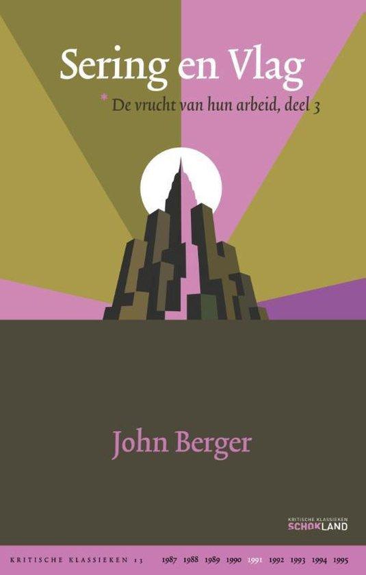 Kritische Klassieken 13 - De vrucht van hun arbeid 3 Sering en vlag - John Berger | Fthsonline.com