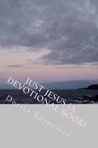 Boek cover Just Jesus (a Devotional Book) van Dorita Lynn Kornelsen