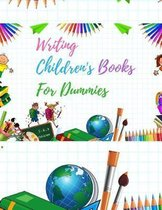 Writing Childrens Books for Dummies