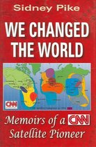 We Changed the World