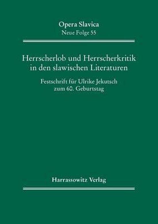 Herrscherlob Und Herrscherkritik in Den Slawischen Literaturen