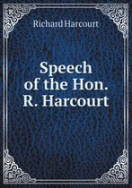 Speech of the Hon. R. Harcourt