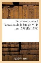 Pieces composees a l'occasion de la fete de M. P. en 1758