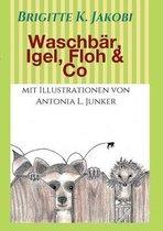 Waschb r, Igel, Floh & Co