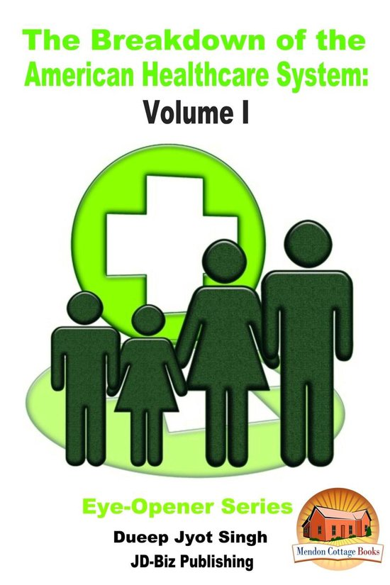 The Breakdown of the American Healthcare System: Volume I