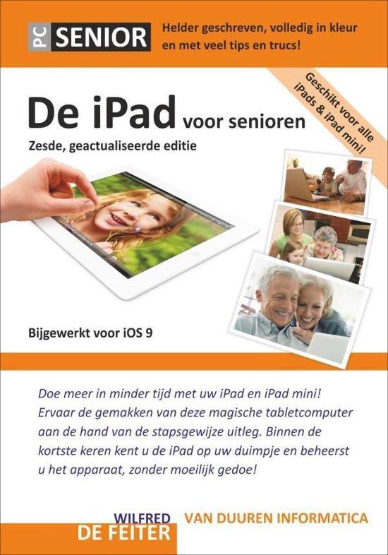 De iPad voor senioren - Wilfred de Feiter |