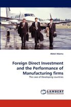 Foreign Direct Investment and the Performance of Manufacturing Firms