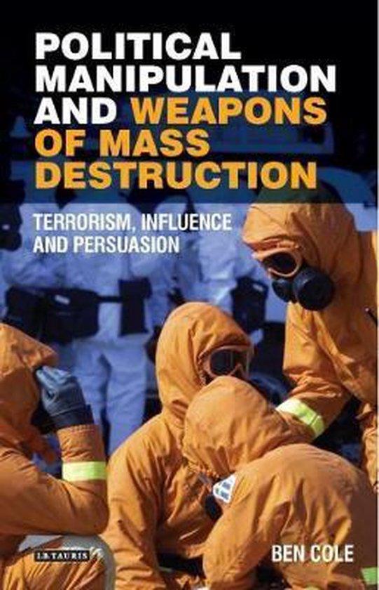 Boek cover Political Manipulation and Weapons of Mass Destruction van Ben Cole (Hardcover)