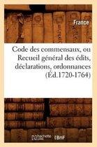Code des commensaux, ou Recueil general des edits, declarations, ordonnances (Ed.1720-1764)