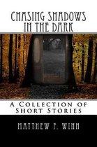 Chasing Shadows in the Dark