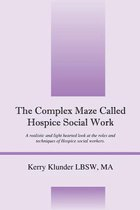 The Complex Maze Called Hospice Social Work