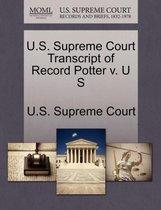 U.S. Supreme Court Transcript of Record Potter V. U S