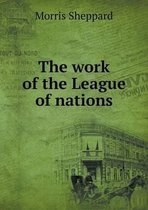The Work of the League of Nations