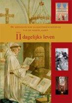 De Middeleeuwse kloostergeschiedenis van de Nederlanden Deel II Dagelijks leven