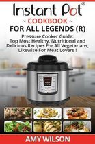Instant Pot Cook Book for All Legends