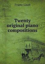 Twenty Original Piano Compositions