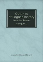 Outlines of English History from the Roman Conquest