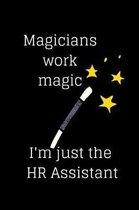 Magicians Work Magic I'm Just the HR Assistant