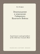 Land Tenure and Agriculture of the Siberian Cossack Host