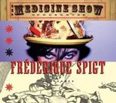 Frederique Spigt - Medicine Show, The