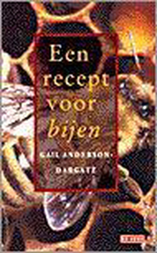 Recept voor bijen - Gail Anderson-Dargatz |