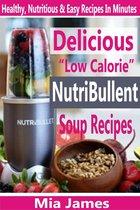 """Delicious """"Low Calorie"""" NutriBullet Soup Recipes"""