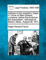 Address of the President, Edgar H. Farrar of New Orleans, Louisiana, Before the American Bar Association