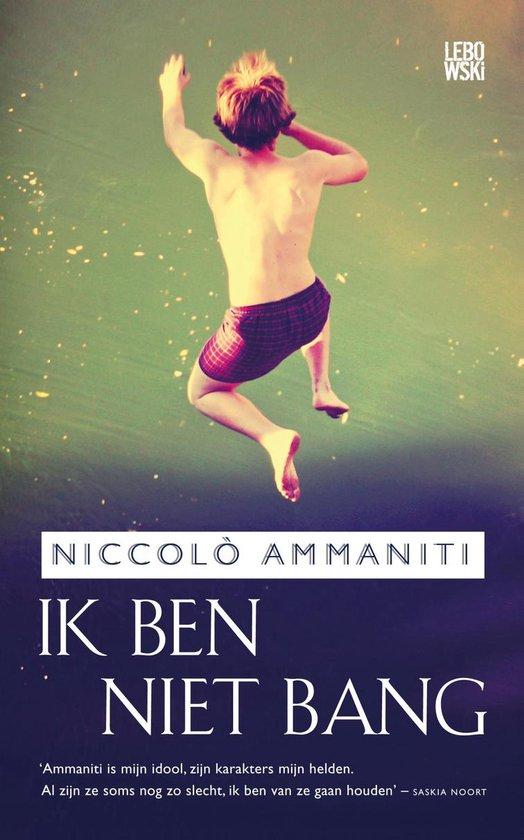 Ik ben niet bang - Niccolo` Ammaniti |
