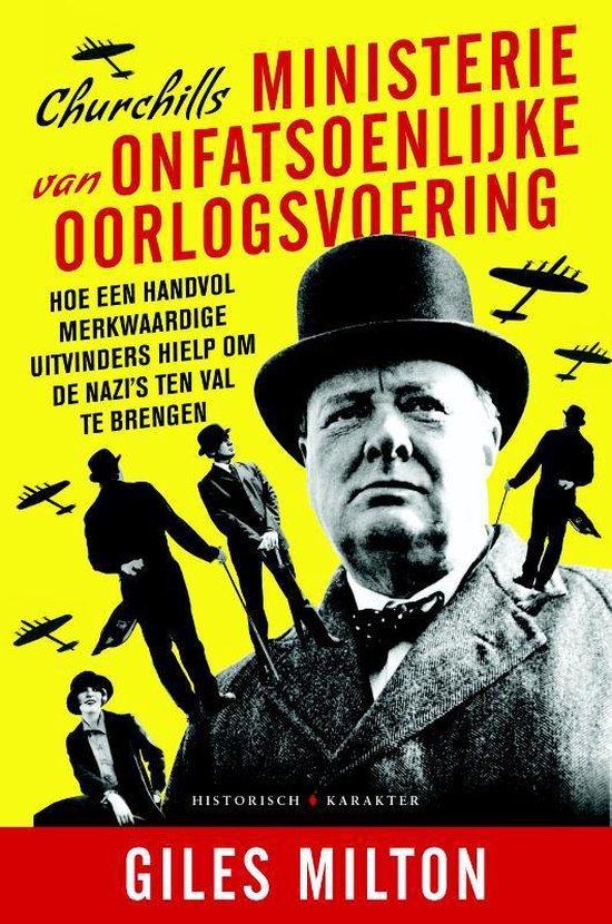 Churchills ministerie van onfatsoenlijke oorlogsvoering - Giles Milton |