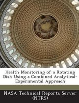 Health Monitoring of a Rotating Disk Using a Combined Analytical-Experimental Approach