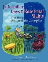 Caterpillar Days & Rose Petal Nights