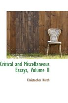Critical and Miscellaneous Essays, Volume II