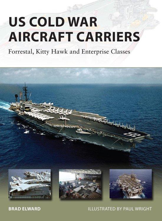 Boek cover US Cold War Aircraft Carriers: Forrestal, Kitty Hawk and Enterprise Classes van Brad Elward (Onbekend)