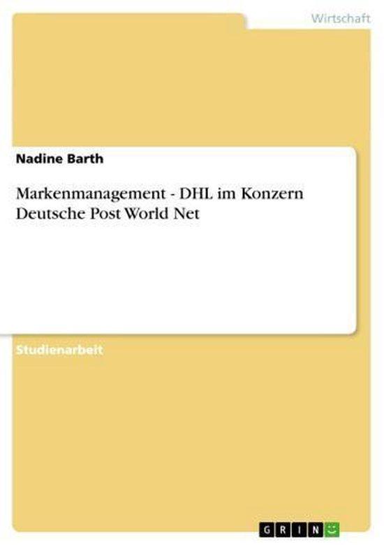 Markenmanagement - DHL im Konzern Deutsche Post World Net