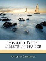 Histoire de La Libert En France