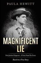 A Magnificent Lie