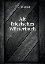 Alt Friesisches Worterbuch