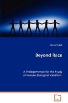Beyond Race