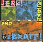 Jerk! Shake And Vibrate