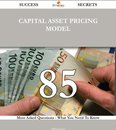 Capital Asset Pricing Model 85 Success Secrets - 85 Most Asked Questions On Capital Asset Pricing Model - What You Need To Know