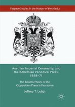 Austrian Imperial Censorship and the Bohemian Periodical Press, 1848-71