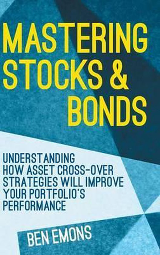 Mastering Stocks and Bonds
