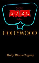 Solo Girl Takes Hollywood
