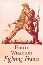 Fighting France by Edith Wharton, History, Travel, Military, Europe, France, World War I