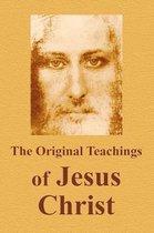 The Original Teachings of Jesus Christ