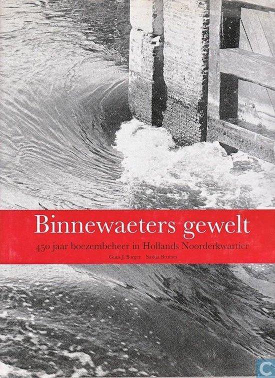 Binnewaeters gewelt + 1 krt. - Borger, Guus J. |